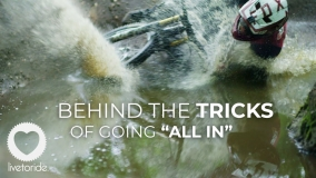 "Live To Ride - Behind The Tricks of Going ""All In"""