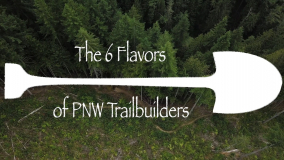 the 6 Flavors of PNW Trail Builders